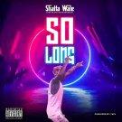 {Music} Shatta Wale – So Long