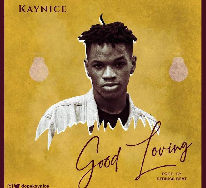 {Music} KayNice – Good Loving