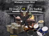 {Mixtape} Dj Goat Vs Dj Teekay - 100Bands Mixtape