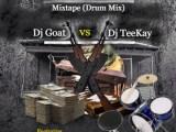 {Mixtape} Dj Goat Vs Dj Teekay - 100Bands Mixtape