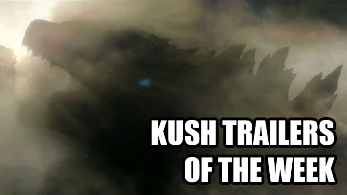 KUSH TRAILERS OF THE WEEK
