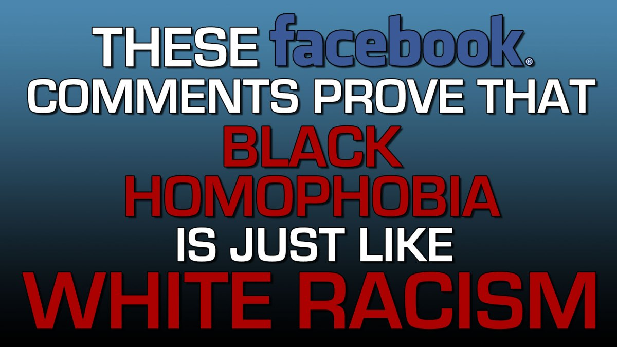 These Facebook Comments Prove That Black Homophobia is Just Like White Racism