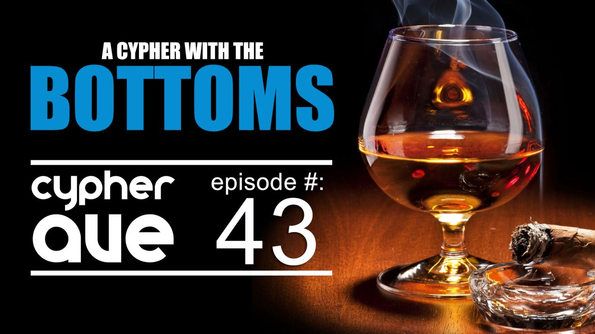 CA Podcast #43 – A Cypher With The Bottoms