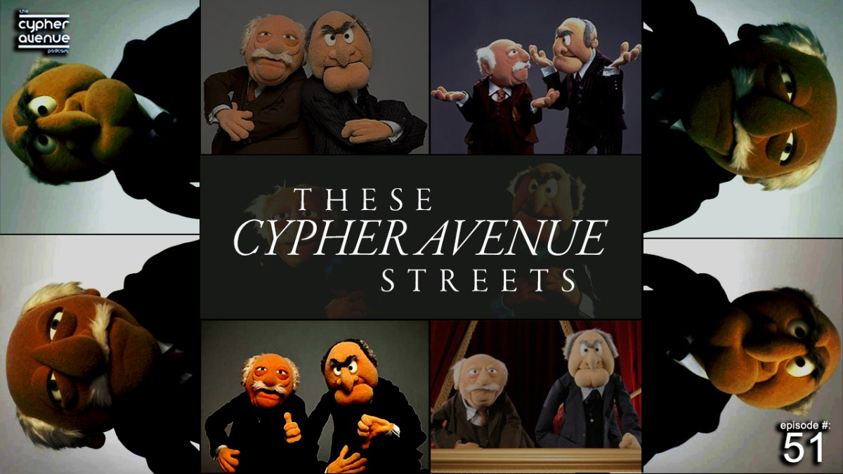 "CA Podcast #51 – ""These Cypher Avenue Streets"""