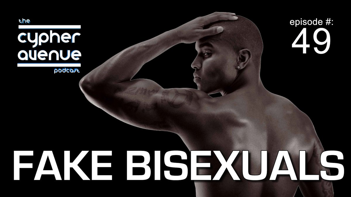 "CA Podcast #49 – The ""Fake Bisexuals"" Episode"