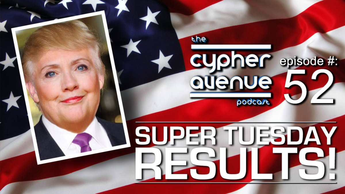 """CA Podcast #52 – The """"Super Tuesday"""" Episode"""