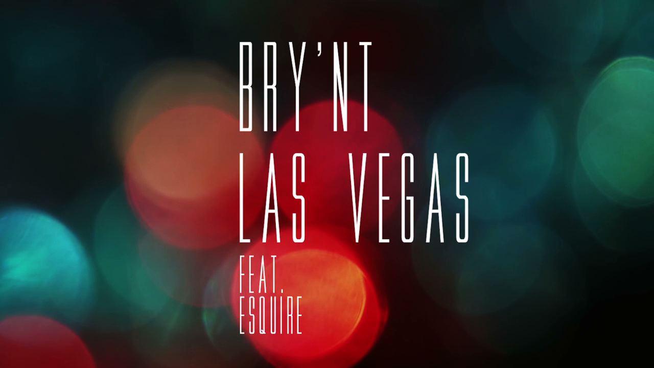 brynt-las-vegas-featuring-esquire-music-video