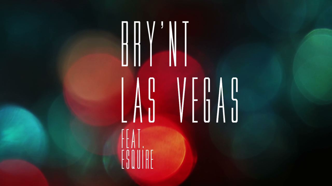 brynt-las-vegas-featuring-esquire-music-video