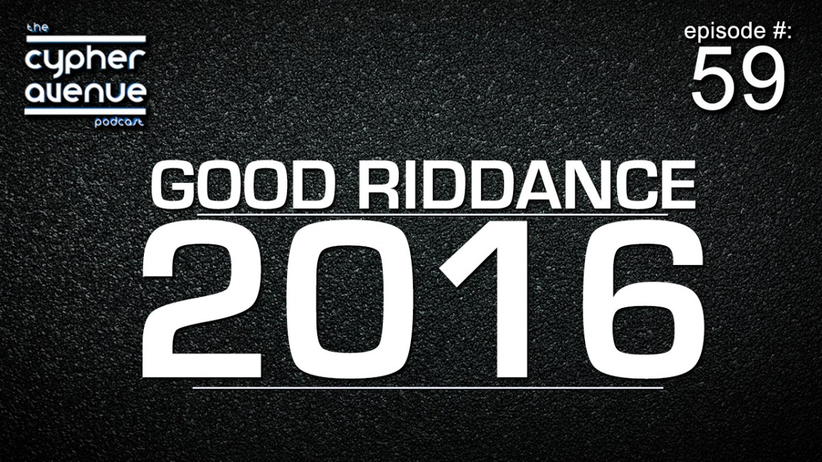 "CA Podcast #59 – The ""Good Riddance, 2016"" Episode"