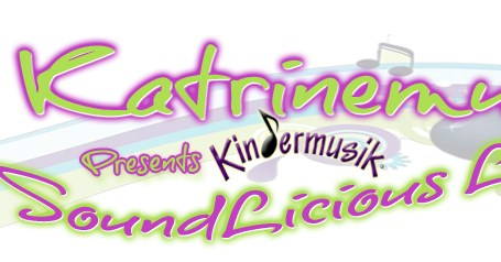 Katrinemusik Soundlicious Learning | Kindermusik With Katerina