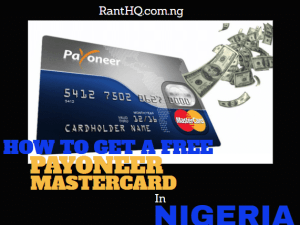 HOW TO GET PAYONEER MASTERCARD FREE IN NIGERIA