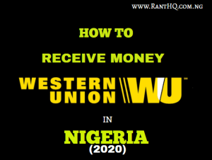Ways To Receive Money Through Western Union In Nigeria (2020)