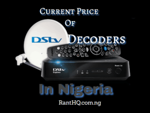 Current Price Of DSTV Decoder, Subscription Plans & More 2021