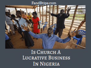 How Lucrative Is Church Business In Nigeria 2020 ?
