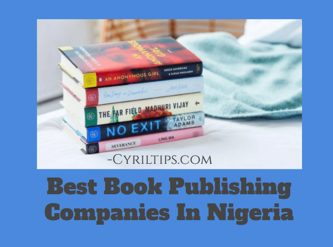The Best 8 Book Publishing Companies In Nigeria You Should Know About
