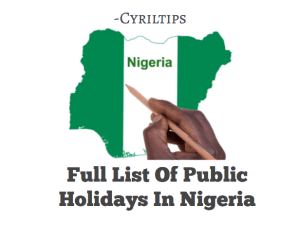 Full List Of Public Holidays In Nigeria (Updated In 2020)