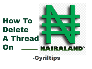 How To Delete A Thread On Nairaland In Easy Steps (Updated In 2020)