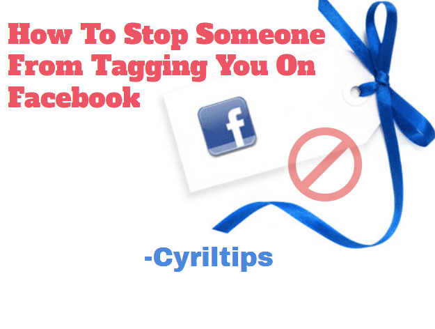 how to stop someone from tagging me on facebook