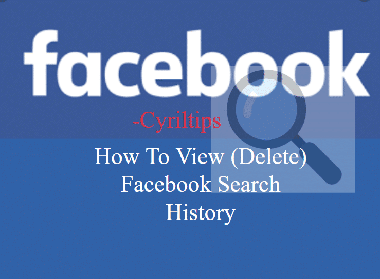How To View (And Delete) Your Facebook Search History In Easy Steps 2020