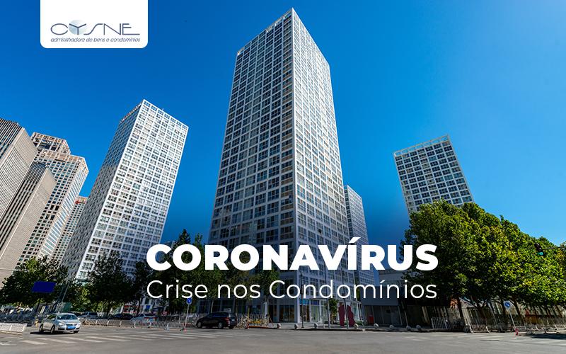 Coronavirus Cris Nos Condominios Post - Cysne Administradora de bens e Condomínios