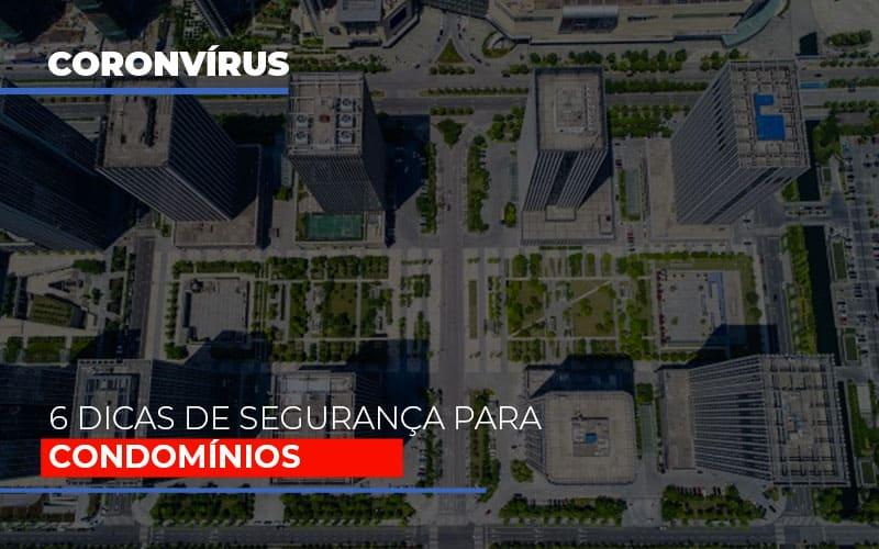 Coronavirus 6 Dicas De Seguranca Para Condominios - Cysne Administradora de bens e Condomínios