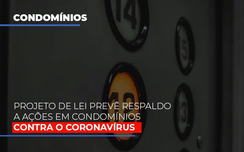 Projeto De Lei Preve Respaldo A Acoes Emergenciais Em Condominios Contra O Coronavirus - Cysne Administradora de bens e Condomínios