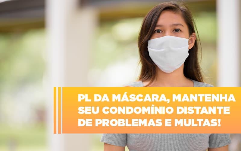 Pl Da Mascara Mantenha Seu Condominio Distante De Problemas E Multas - Cysne Administradora de bens e Condomínios