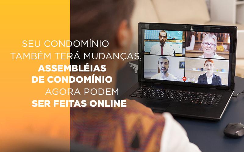 Seu Condominio Tambem Tera Mudancas Assembleias De Condominio Agora Podem Ser Feitas Online - Cysne Administradora de bens e Condomínios