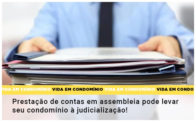 prestacao-de-contas-em-assembleia-pode-levar-seu-condominio-a-judicializacao