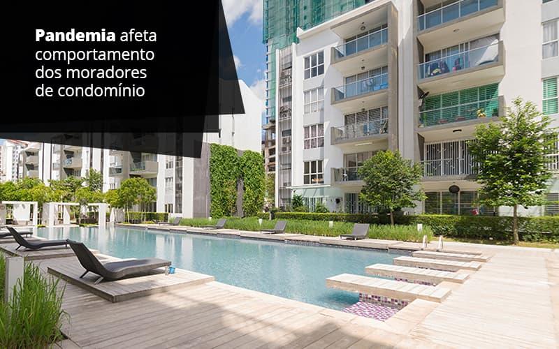 Pandemia Afeta Comportamento Dos Moradores De Condominio Post (1) - Cysne Administradora de bens e Condomínios