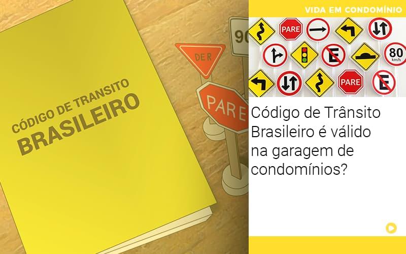 Codigo De Transito Brasileiro E Valido Na Garagem De Condominios - Cysne Administradora de bens e Condomínios
