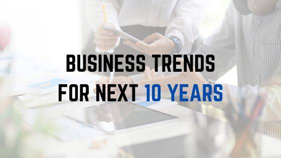 business trends for next 10 years