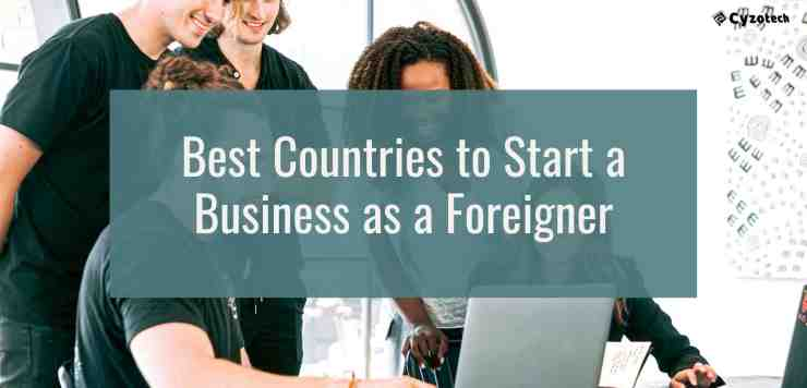 Beste Länder, um als Ausländer ein Unternehmen zu gründen