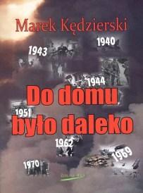 Marek Kędzierski – Do domu było daleko - ebook