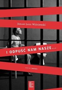 Janusz Leon Wiśniewski – I odpuść nam nasze... - ebook