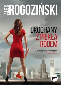 Alek Rogoziński – Ukochany z piekła rodem - ebook