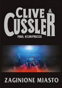 Clive Cussler & Paul Kemprecos – Zaginione miasto - ebook