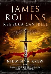 James Rollins & Rebecca Cantrell – Niewinna krew - ebook