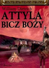 William Dietrich – Attyla Bicz Boży - ebook
