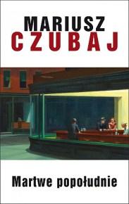 Mariusz Czubaj – Martwe popołudnie - ebook