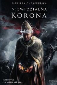 Elżbieta Cherezińska – Niewidzialna korona - ebook