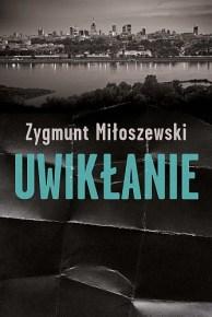 Zygmunt Miłoszewski – Uwikłanie - ebook