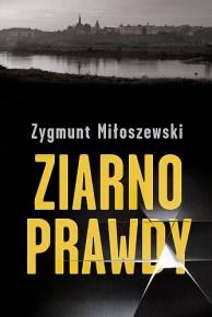 Zygmunt Miłoszewski – Ziarno prawdy - ebook