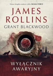 James Rollins & Grant Blackwood – Wyłącznik awaryjny - ebook