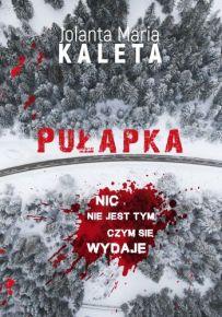 Jolanta Maria Kaleta – Pułapka - ebook
