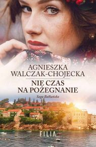 Agnieszka Walczak-Chojecka – Nie czas na pożegnanie - ebook