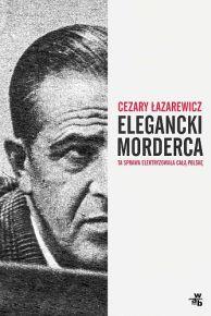 Cezary Łazarewicz – Elegancki morderca - ebook
