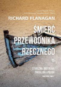 Richard Flanagan – Śmierć przewodnika rzecznego - ebook