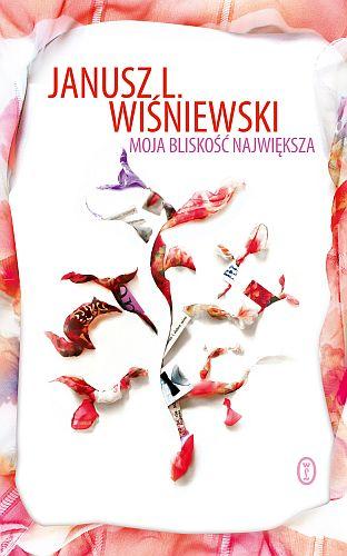 Janusz Leon Wiśniewski – Moja bliskość największa