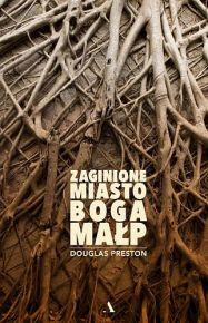Douglas Preston – Zaginione Miasto Boga Małp - ebook
